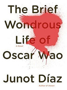 The Brief Wondrous Life of Oscar Wao, Junot Díaz