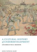 Cultural History of Underdevelopment, John Patrick Leary