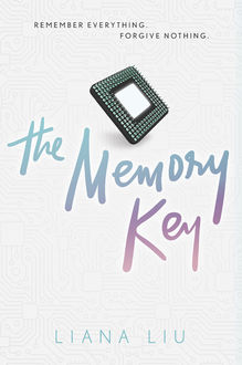 The Memory Key, Liana Liu