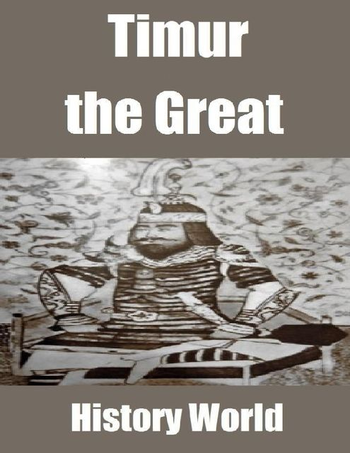 Timur the Great, History World