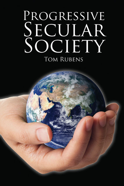 Progressive Secular Society, Tom Rubens