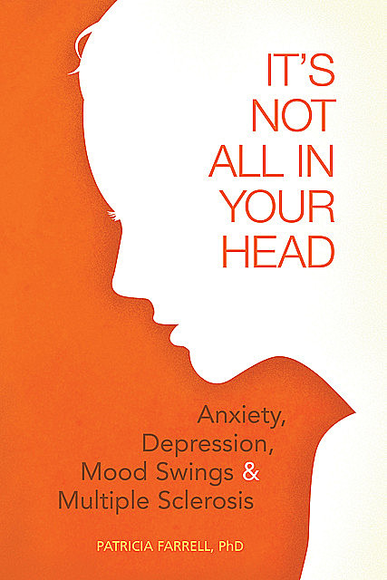 It's Not All in Your Head, Patricia Farrell