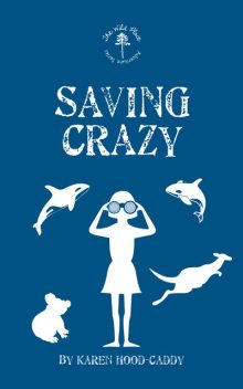Saving Crazy, Karen Hood-Caddy