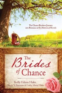 Brides of Chance Collection, Kelly Eileen Hake