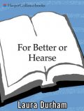 For Better or Hearse, Laura Durham