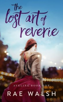 The Lost Art of Reverie, Rae Walsh