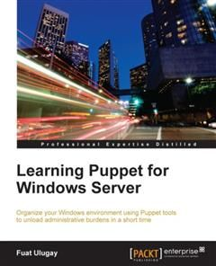 Learning Puppet for Windows Server, Fuat Ulugay