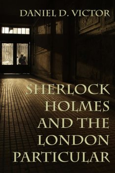 Sherlock Holmes and The London Particular, Daniel D. Victor