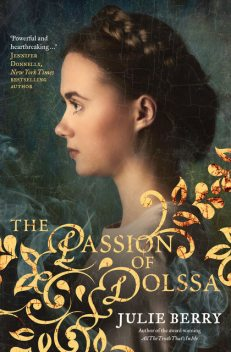 The Passion of Dolssa, Julie Berry
