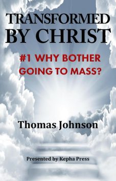 Transformed by Christ #1, THOMAS Johnson