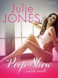 Peep-show – erotisk novelle, Julie Jones