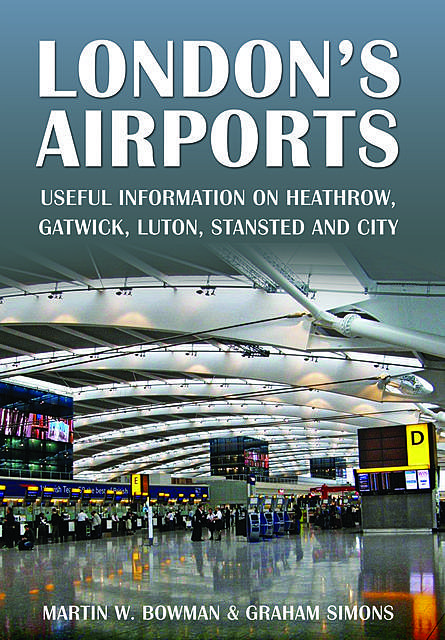 London's Airports, Martin Bowman