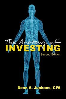 The Anatomy of Investing, Dean A.Junkans