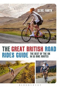 The Great British Road Rides Guide, Clive Forth