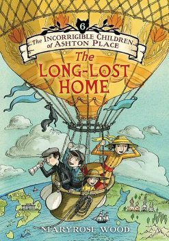 The Incorrigible Children of Ashton Place: Book VI, Maryrose Wood