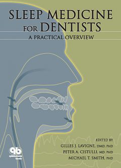 Sleep Medicine for Dentists, Smith Michael, Gilles J. Lavigne, Peter A Cistulli