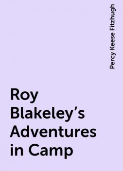 Roy Blakeley's Adventures in Camp, Percy Keese Fitzhugh
