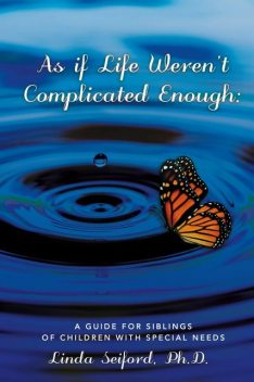 As If Life Weren't Complicated Enough, Linda Seiford