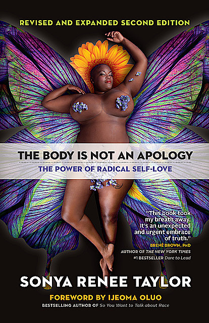 The Body Is Not an Apology, Second Edition, Sonya Renee Taylor