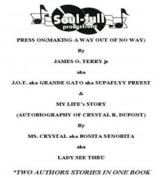 Press On (Making a Way out of No Way) & I Have a Story to Tell-my Life Story, CRYSTAL DUPONT, James O.Terry Jr