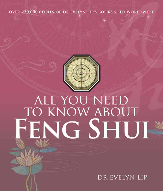 All You Need to Know About Feng Shui, Evelyn Lip