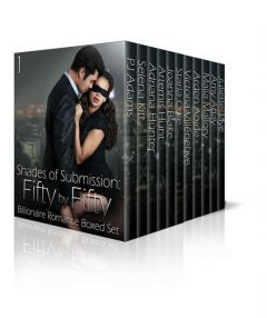 Shades of Submission: Fifty by Fifty #1: Billionaire Romance Boxed Set, Hunter, Selena, Cole, Victoria, Hunt, Joanna, Mallory, Amy, Adams, Aday, Adriana, Aoide, Arden, Artemis, Blake, Jaye, Juliette, Kitt, Malia, PJ, Starla, Villeneuve