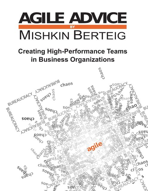 Agile Advice – Creating High Performance Teams In Business Organizations, Mishkin Berteig