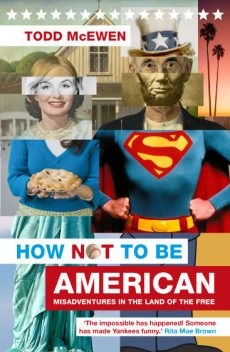 How Not to Be American, Todd McEwen