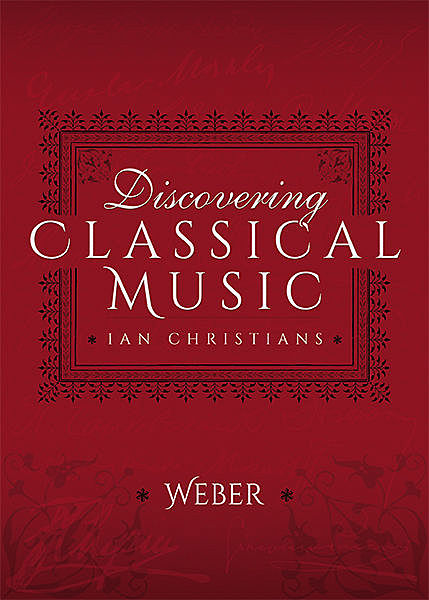 Discovering Classical Music: Weber, Ian Christians, Sir Charles Groves CBE