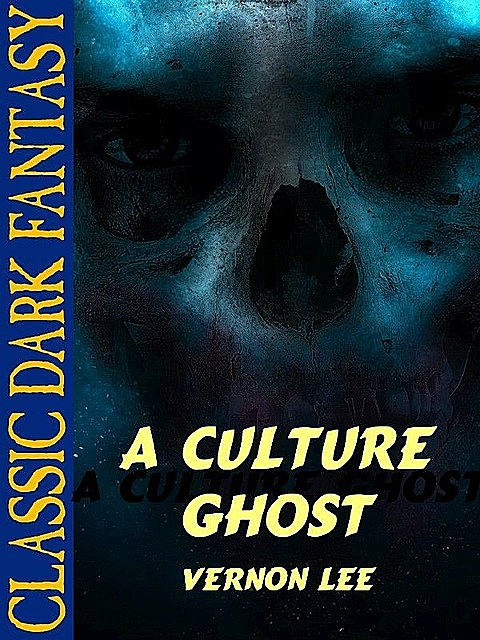A Culture Ghost, Vernon Lee