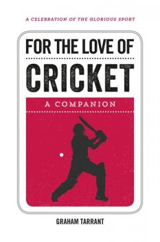 For the Love of Cricket, Graham Tarrant