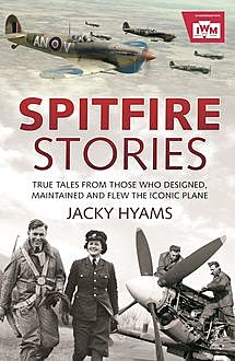 Spitfire Stories, Jacky Hyams