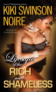 Lifestyles of the Rich and Shameless, Swinson Kiki, Noire