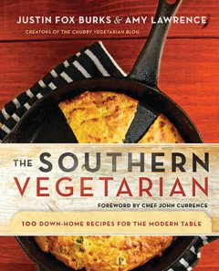 The Southern Vegetarian Cookbook, Amy Lawrence, Justin Fox Burks