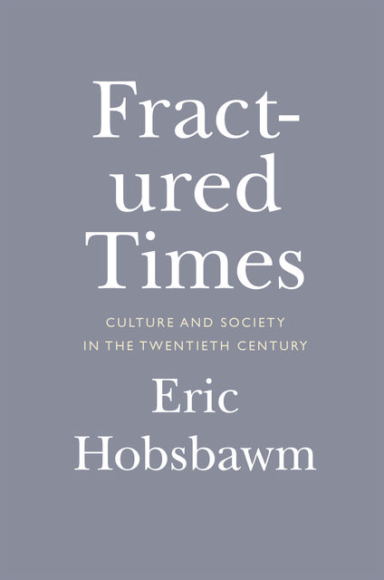 Fractured Times, Eric Hobsbawm