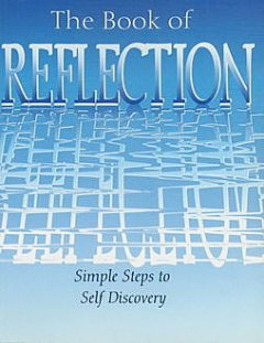 The Book of Reflection: Simple Steps to Self Discovery, Arcturus