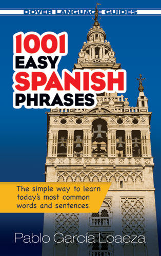 1001 Easy Spanish Phrases, Pablo Garcia Loaeza