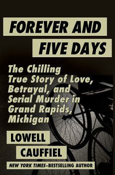 Forever and Five Days, Lowell Cauffiel