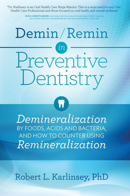 Demin/Remin in Preventive Dentistry, Robert L. Karlinsey