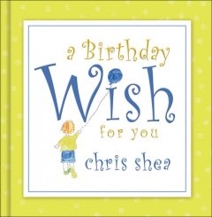 A Birthday Wish for You, Chris Shea