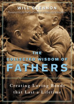 The Collected Wisdom of Fathers, Will Glennon
