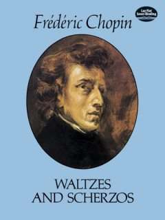 Waltzes and Scherzos, Frederic Chopin