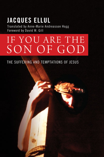 If You Are the Son of God, Jacques Ellul