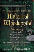 The Mammoth Book of Historical Whodunnits Volume 3 (The Mammoth Book Series), Mike Ashley