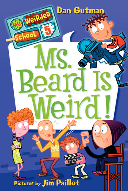 My Weirder School #5: Ms. Beard Is Weird!, Dan Gutman