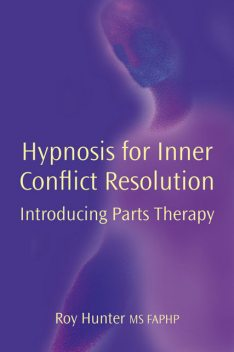 Hypnosis for Inner Conflict resolution, Roy Hunter