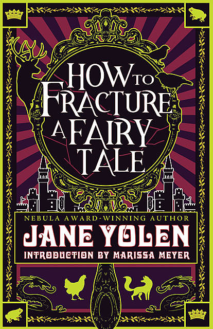 How to Fracture a Fairy Tale, JANE YOLEN