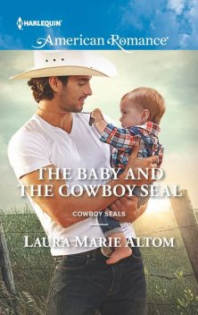 The Baby and the Cowboy SEAL, Laura Marie Altom