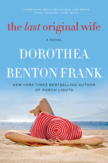 The Last Original Wife, Dorothea Benton Frank