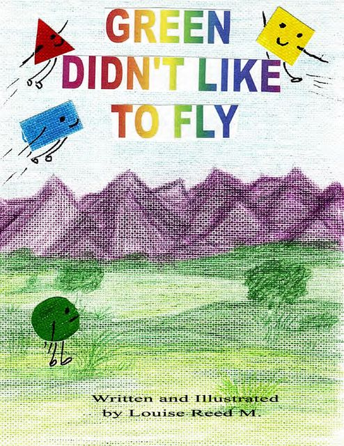 Green Didn't Like to Fly, Louise Reed M
